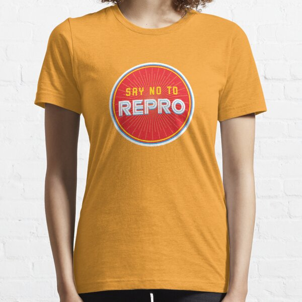 Say No To Repro Essential T-Shirt