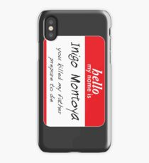 Hello, my name is inigo montoya you killed my father prepare to die iPhone Case/Skin