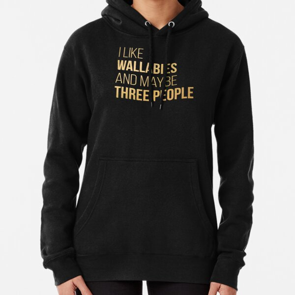 I Like Wallabies And Maybe Three People in Gold Pullover Hoodie