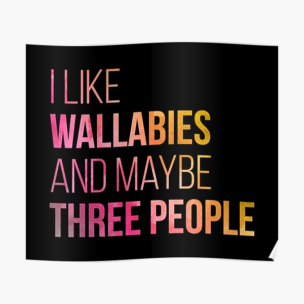 I Like Wallabies And Maybe Three People in Watercolor Poster