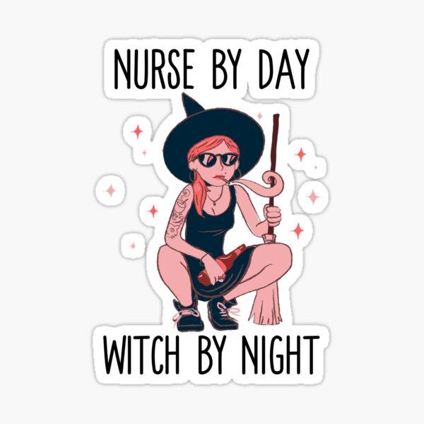 Nurse by Day Witch by Night Sticker