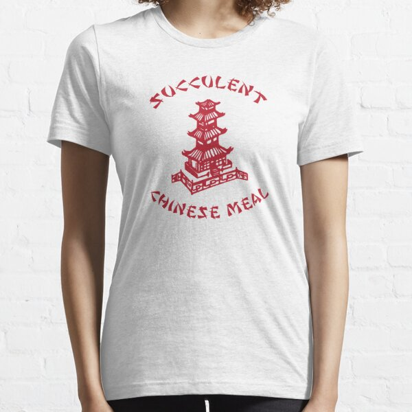 SUCCULENT CHINESE MEAL CHINESE TAKE OUT TAKE AWAY Essential T-Shirt