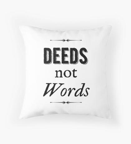 Deeds Not Words Throw Pillow
