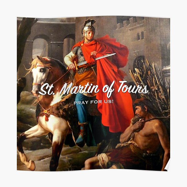 St. Martin of Tours, Pray for Us! - 1 Poster