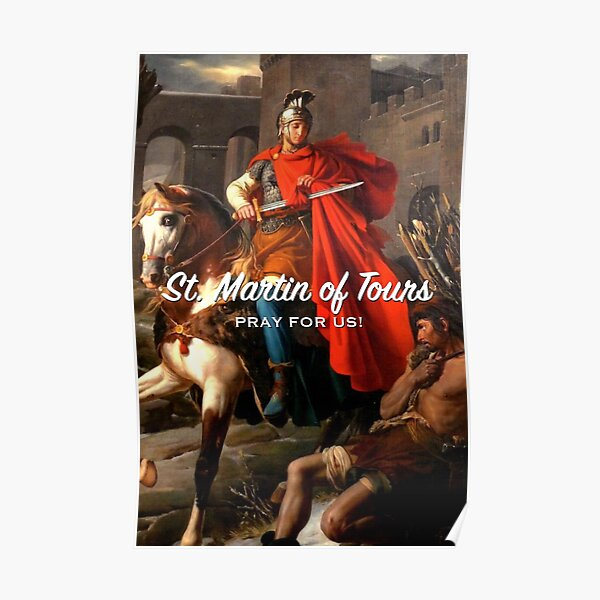 St. Martin of Tours, Pray for Us! - 2 Poster