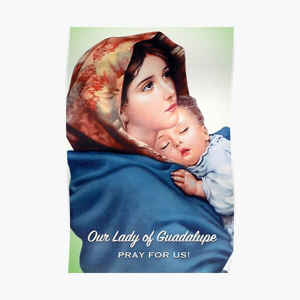 Our Lady of Guadalupe, Pray for Us! Poster