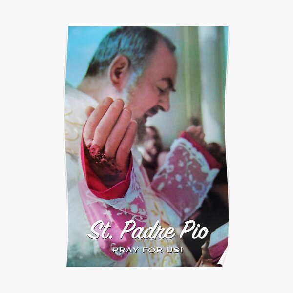 St. Padre Pio, Pray for Us! - 1 Poster