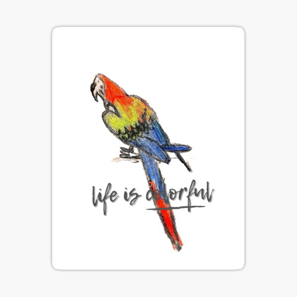 life is colorful. Sticker