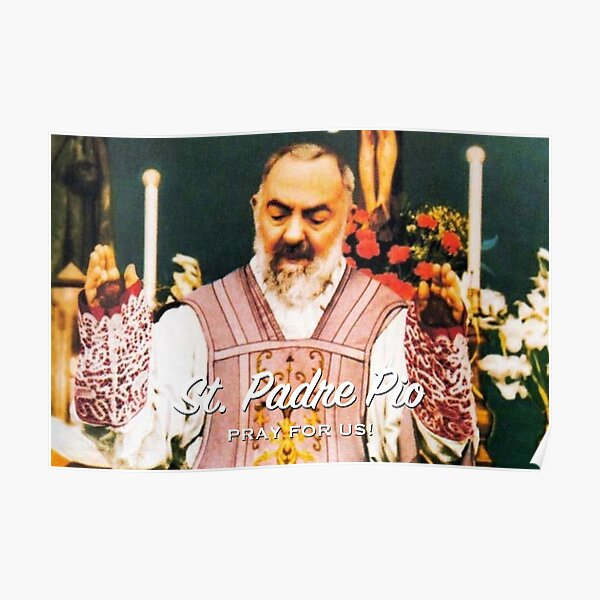 St. Padre Pio, Pray for Us! - 3 Poster