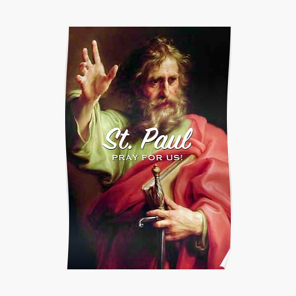 St. Paul, Pray for Us! Poster