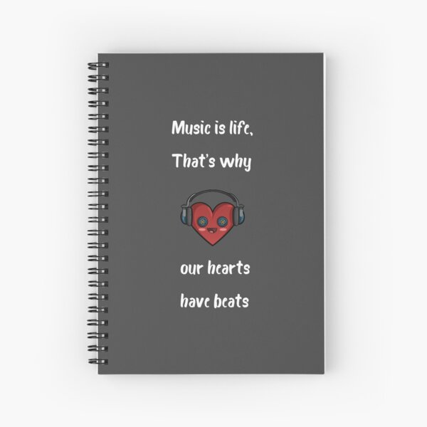 Music is life, that's why our hearts have beats Spiral Notebook