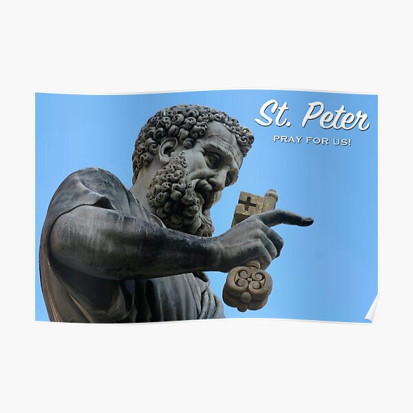 St. Peter, Pray for Us! - 3 Poster