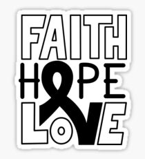 Faith Hope Love - Melanoma Cancer Awareness Sticker