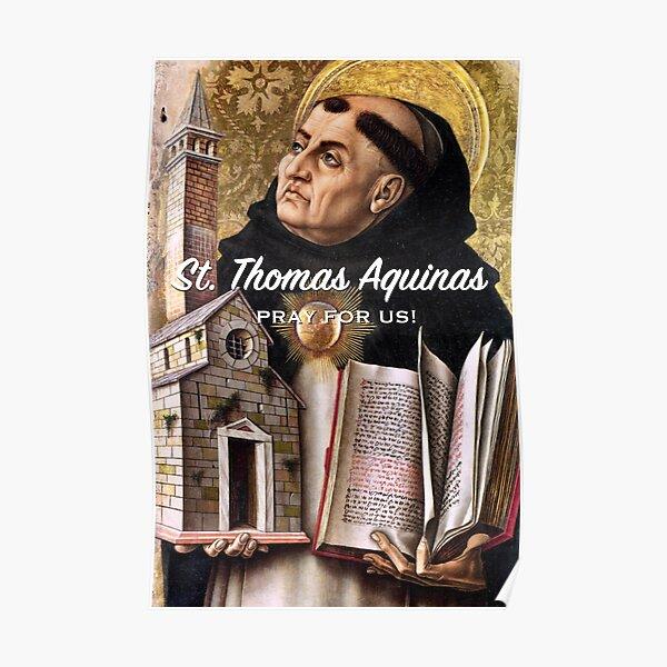 St. Thomas Aquinas, Pray for Us! - 1 Poster