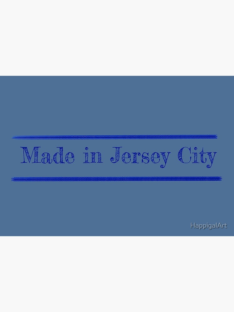 Made in Jersey City by HappigalArt