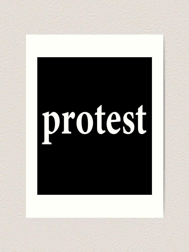 Alternate view of Protest - Oppose - Resist - Demonstrate - Rebel - Rise up Art Print