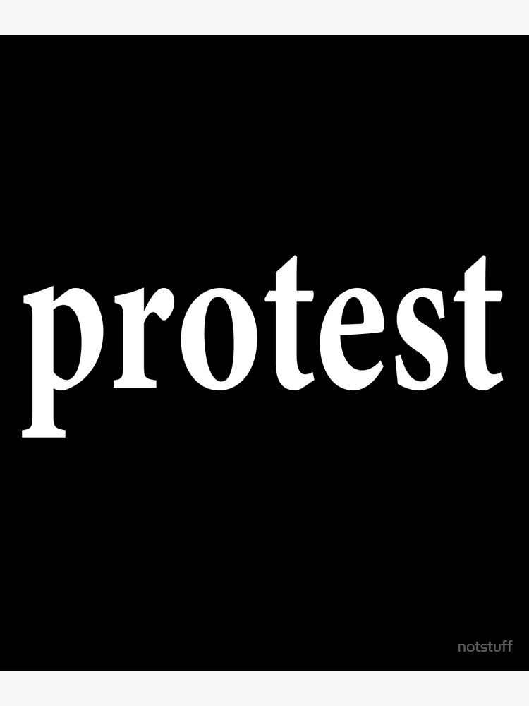 Protest - Oppose - Resist - Demonstrate - Rebel - Rise up by notstuff