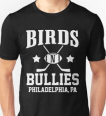 Birds & Bullies - Philadelhia's Finest T-Shirt