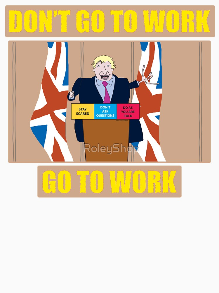 Don't Go To Work - Go To Work by RoleyShop