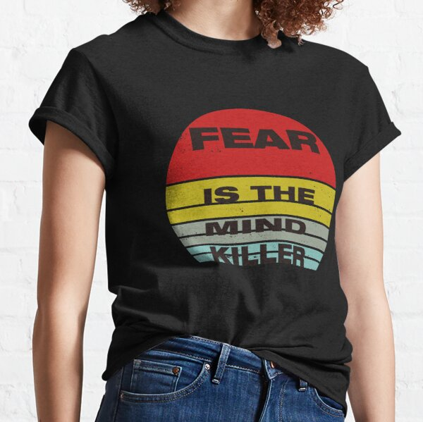 Fear is the mind killer: Funny vintage Halloween design for all fearless heros Classic T-Shirt