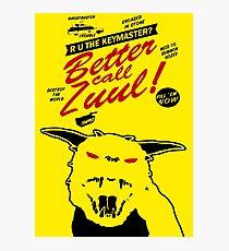Better call Zuul Photographic Print
