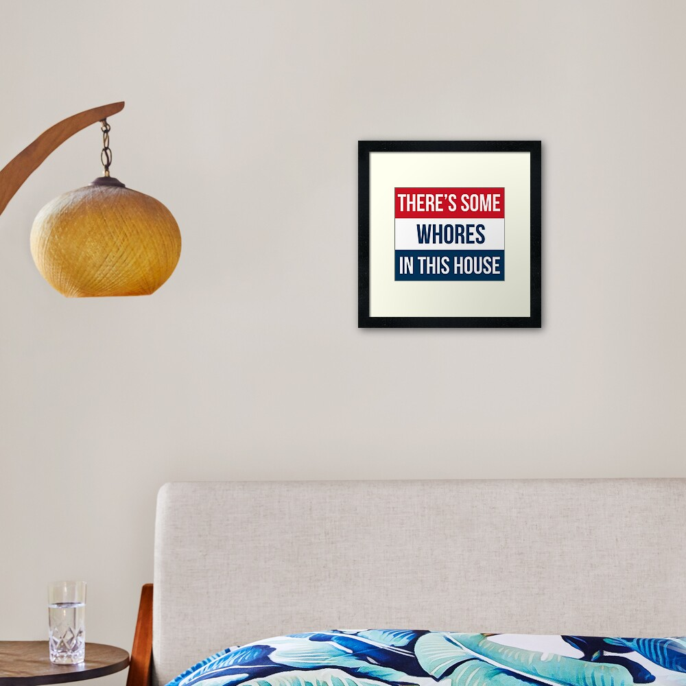 Whores In This House Framed Art Print