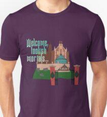 Welcome, Foolish Mortals... T-Shirt