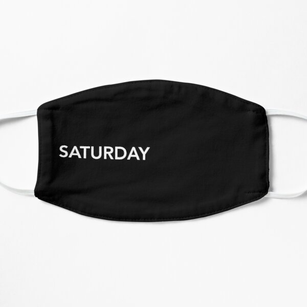 Saturday is to Relax Mask