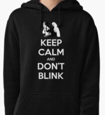 KEEP CALM and Don't Blink Pullover Hoodie