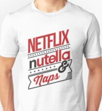 NETFLIX, NUTELLA & NAPS. Unisex T-Shirt
