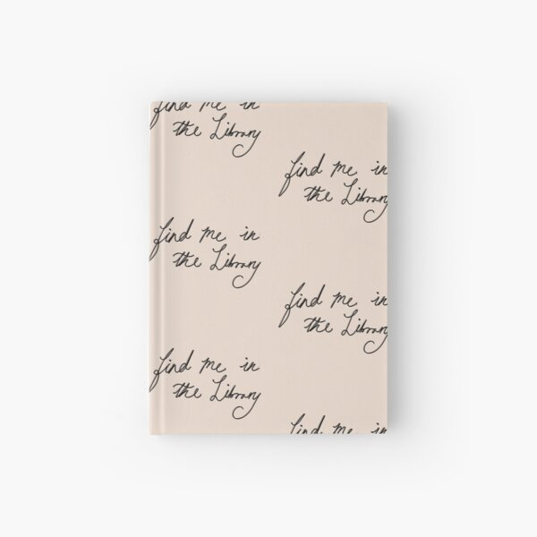 Find Me In The Library Bookish Quote Pattern Hardcover Journal
