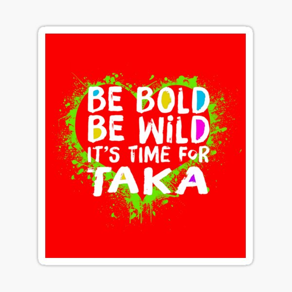 It's Time For Taka! Sticker