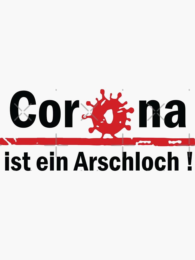Corona Ist Ein Arschloch