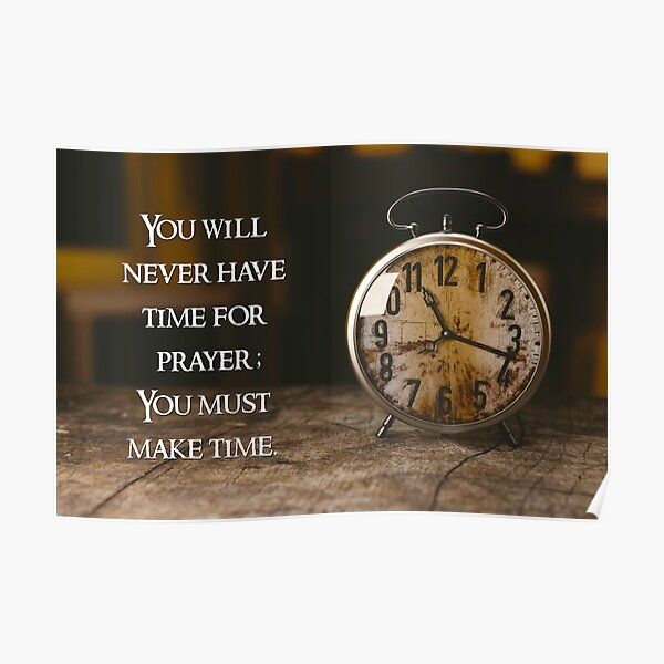 You Will Never Have Time for Prayer - 2 Poster