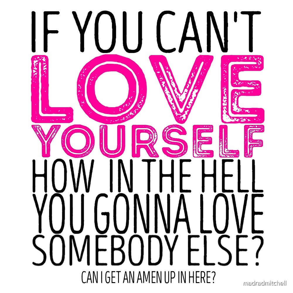 I Love Myself Quotes Rupaul Love Yourself Quotes