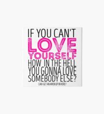 "RuPaul's Drag Race - ""If You Can't Love Yourself..."" Quote Art Board"
