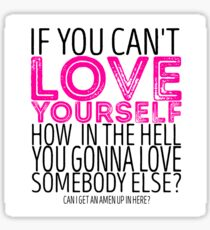 """RuPaul's Drag Race - """"If You Can't Love Yourself..."""" Quote Sticker"""