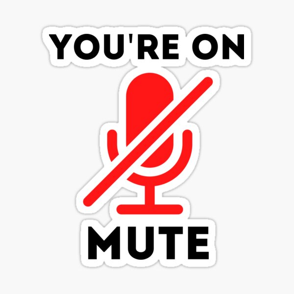 You Are On Mute Funny Sticker