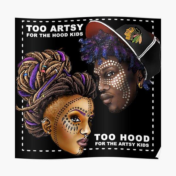 Too Artsy. Too Hood. Poster