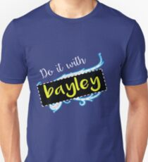 Bayley / Charlotte parody inspired 'Do it with Bayley' shirt T-Shirt