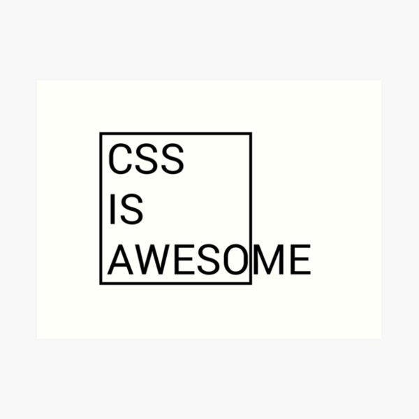 CSS is Awesome Art Print