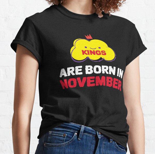 Cute Kings Are Born In November Classic T-Shirt
