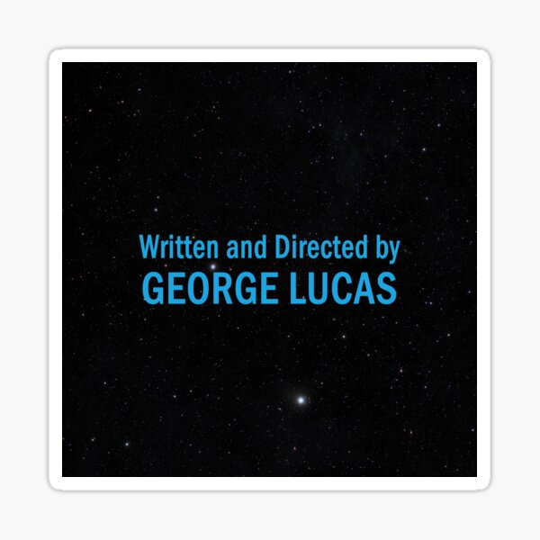 Written and Directed by George Lucas Sticker
