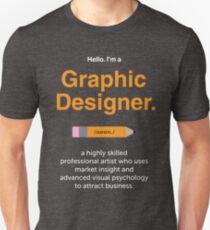 Hello. I'm a Graphic Designer 2 T-Shirt
