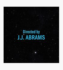 Directed by J. J. Abrams Photographic Print