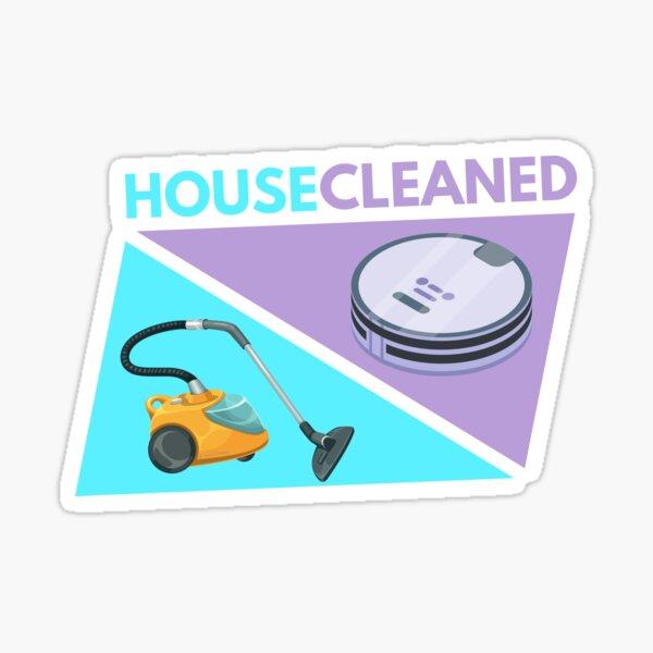 House Cleaned, Housekeeping Vacuum and Robot Vacuum Humor Sticker