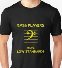 Bass Players Have Low Standards T-Shirt
