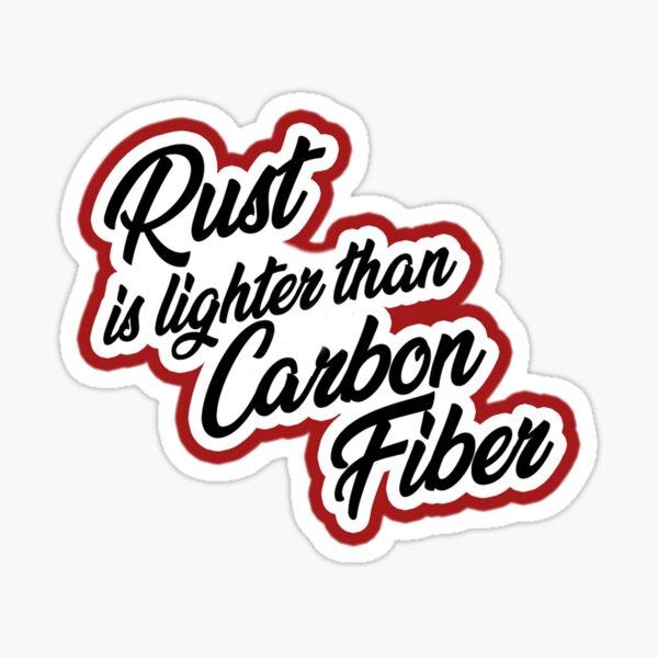 Rost ist leichter als Kohlefaser Sticker