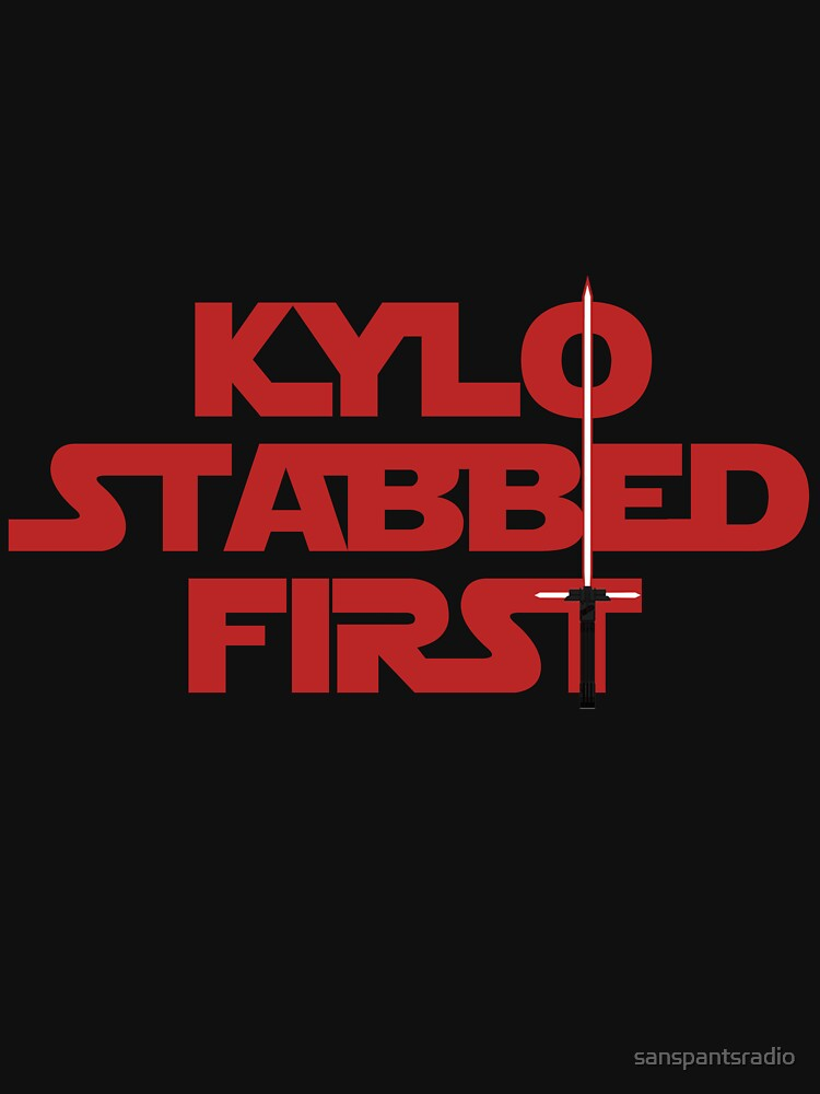 Kylo Stabbed First | Unisex T-Shirt