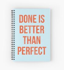 Motivational Quote 'Done is Better Than Perfect' Spiral Notebook